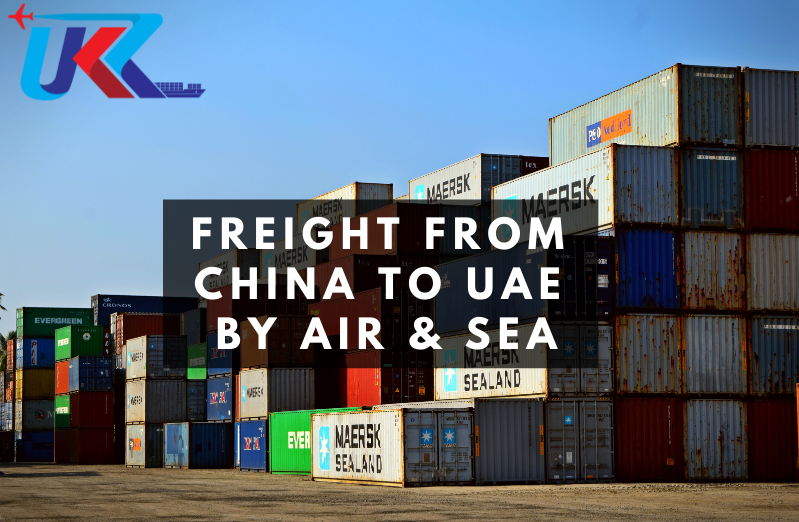 Freight from China to UAE by Air & Sea